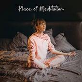 Place of Meditation: Music for Deepest Meditation (Ascending Yor Spirit and Mind to Highest Level) de Meditação e Espiritualidade Musica Academia