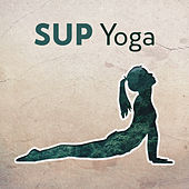 SUP Yoga von Lullabies for Deep Meditation