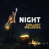 Night Chillout Melodies: Relax, Sleep Well and Feel Comfortable von Ibiza Chill Out