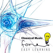 Classical Music for Easy Learning – Essential Pieces to Boost Your Memory, Increase Brain Power & Improve Concentration by Stefan Ryterband