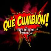 ¡Que Cumbión! by La Reunion Norteña