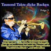 Tausend Takte dicke Backen, Folge 3 von Various Artists