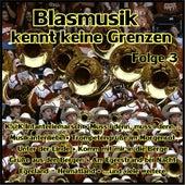 Blasmusik kennt keine Grenzen, Folge 3 von Various Artists