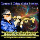 Tausend Takte dicke Backen, Folge 2 von Various Artists