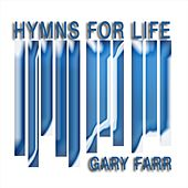 Hymns for Life von Gary Farr