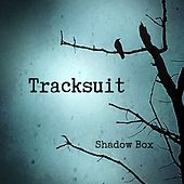 Shadow Box by Tracksuit