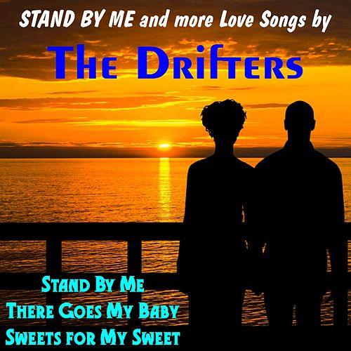 Stand by Me and More Love Songs van The Drifters