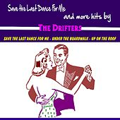 Save the Last Dance for Me and More Hits by The Drifters