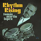 Rhythm Rising by Tomas Martin Lopez