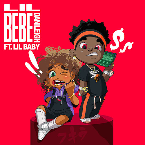 Lil Bebe (feat. Lil Baby) (Remix) by DaniLeigh