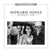 Human's Lib (Deluxe Remastered & Expanded Edition) von Howard Jones