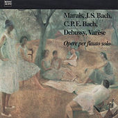 Debussy, J.S. Bach, C.P.E. Bach, Marais, Varèse: Opere per flauto solo de Enzo Caroli