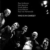 Who Is in Charge? von Paul van Kemenade, Ray Anderson, Han Bennink, Frank Möbus