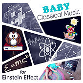 Baby Classical Music for Einstein Effect: Playful Instrumental Classical Songs for Learning Through the Fun by Power String Band