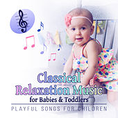 Classical Relaxation Music for Babies & Toddlers: Playful Songs for Children, Instrumental Background Music for Cognitive Development by Power String Band