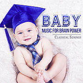 Baby Music for Brain Power: Classical Strings for Correct Child Development and Baby Growth by Oscar Brendel
