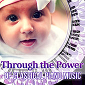 Through the Power of Classical Piano Music: First Baby Classical Piano Collection, Listen and Learn by Erazm Jahnke