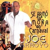 Se Armó la Moña en Carnaval de Joe Arroyo