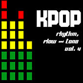 KPOP Rhythm, Flow & Tone Vol, 4 by Various Artists