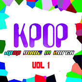 KPOP - JPOP Made In Korea Vol. 1 de Various Artists