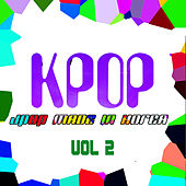 KPOP - JPOP Made In Korea Vol. 2 by Various Artists