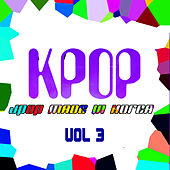 KPOP - JPOP Made In Korea Vol. 3 by Various Artists