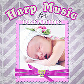 Harp Music for Dreaming: Gentle Classical Music to Help Your Baby Sleep at Night by Cezary Askenase