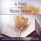 A Time for Your Mind - Classical Music for Reading & Relaxation, Inspirational Pieces for Easy Listening, Harp & Strings by Lucecita Medrano