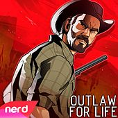 Outlaw for Life by NerdOut