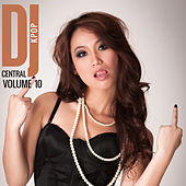 DJ Central KPOP Vol. 10 by Various Artists