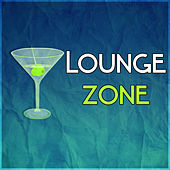 Lounge Zone - Deep Bounce, Cafe Lounge, Chillout on the Beach, Chilled Holidays, Chill Out Music by Chillout Lounge