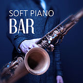 Soft Piano Bar - Jazz Piano Sounds, Relaxing Coffee, Background Music for Bar and Restaurant, Mellow Jazz by Piano Jazz Background Music Masters