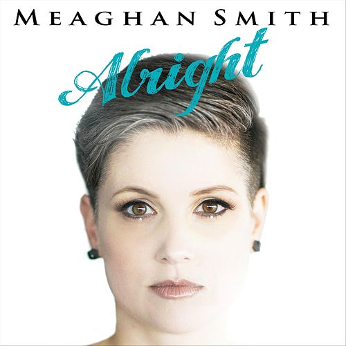 Alright by Meaghan Smith