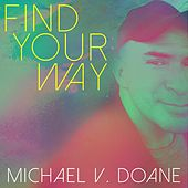 Find Your Way by Michael V. Doane
