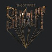 Shoot First by Shout