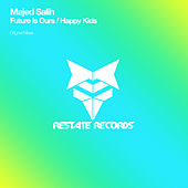 Future Is Ours / Happy Kids - Single by Majed Salih