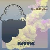 Give Us Rhythm von RhythmDB