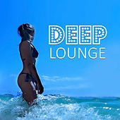 Deep Lounge - Summer Chill, Total Relax, Summer Music, Chillout Music, Beach Party von Chill Out