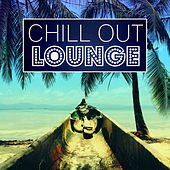 Chill Out Lounge - Best Chillout, Summertime, Beach Sounds, Holidays Music, Ambient Lounge by Chillout Lounge