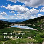 Peaceful Focus by Focused Energy