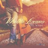 Wichita Lineman de Joel Wade