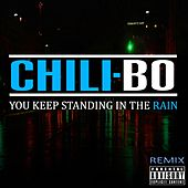 You Keep Standing in the Rain (Remix) by Chili-Bo