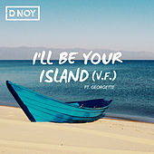 I'll Be Your Island de Dan D-Noy