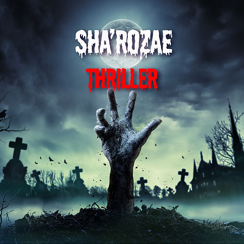 Thriller by Sha'rozae