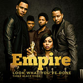 Look What You've Done (feat. Tisha Campbell-Martin, Opal Staples & Melanie Mccullough) von Empire Cast