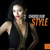 Choose Your Style by Various Artists