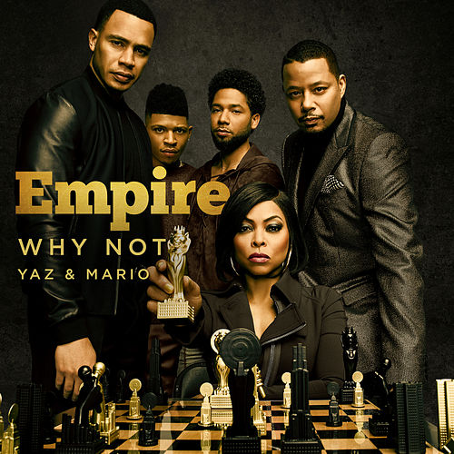 Why Not (feat. Yazz, Mario & Scotty Tovar) von Empire Cast
