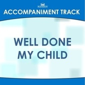 Well Done My Child by Mansion Accompaniment Tracks