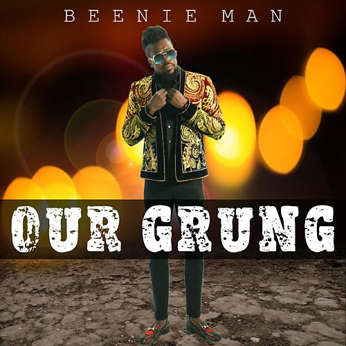 Our Grung by Beenie Man