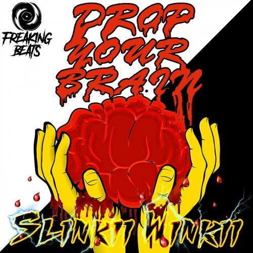 Drop Your Brain by Slinkii Winkii